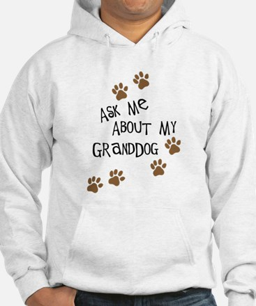 Ask Me About My Granddog Hoodie