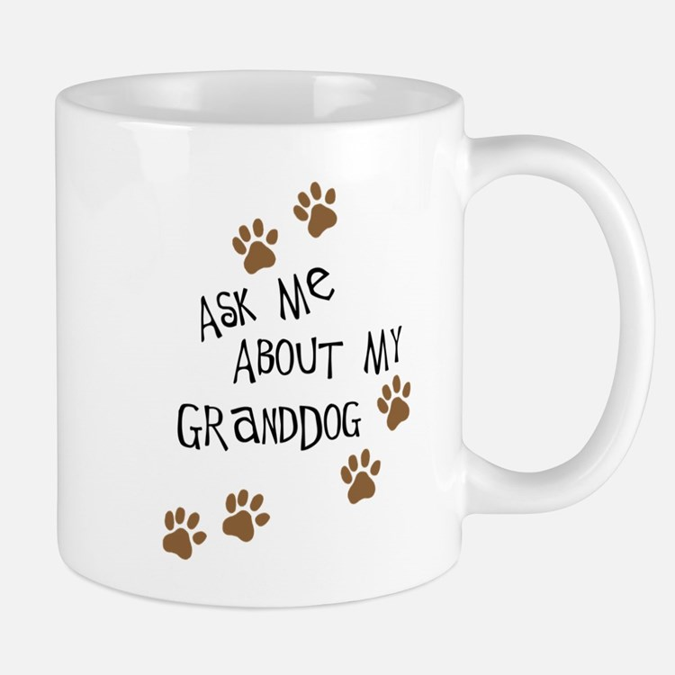 Ask Me About My Granddog Mugs