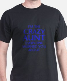 I'm the Crazy Aunt You Were Warned Abou T-Shirt
