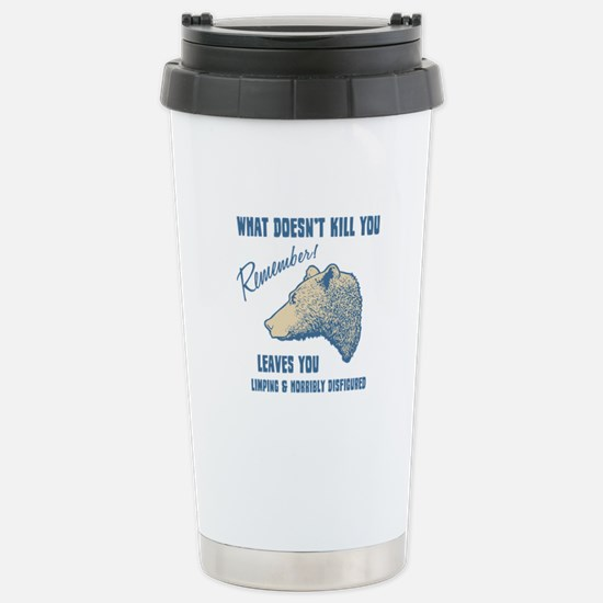 What Doesn't Kill You Stainless Steel Travel Mug