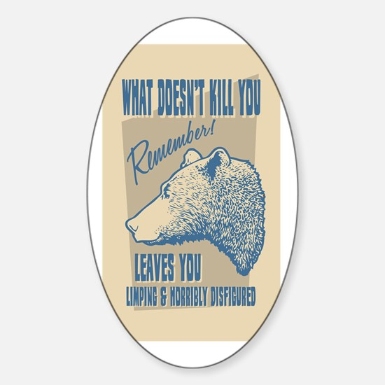 What Doesn't Kill You Sticker (Oval)