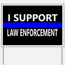 I Support Law Enforcement Yard Sign
