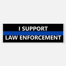 I Support Law Enforcement Bumper Bumper Bumper Sticker