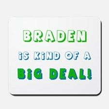 Braden is Kind of a Big Deal Mousepad