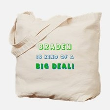 Braden is Kind of a Big Deal  Tote Bag