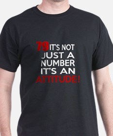 79 It Is Just A Number Birthday Desig T-Shirt