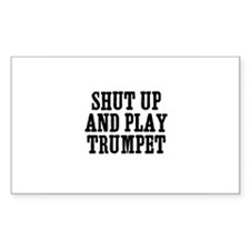 shut up and play Trumpet Rectangle Decal