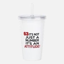 63 It Is Just A Number Acrylic Double-wall Tumbler
