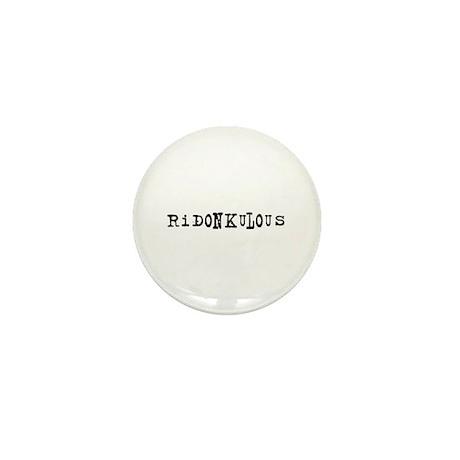Ridonkulous Mini Button