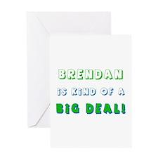 Brendan is Kind of a Big Deal Greeting Card