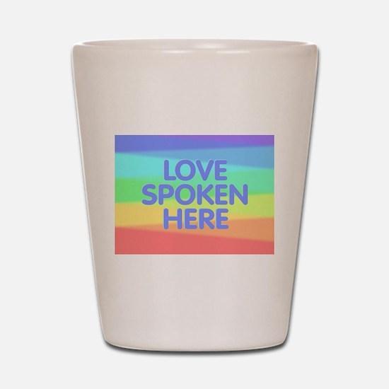 Love Spoken Here Shot Glass