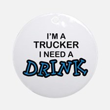 Truck Need a Drink Ornament (Round)
