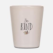 Be Kind Shot Glass