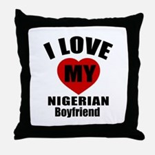 I Love My Nigeria Boyfriend Throw Pillow