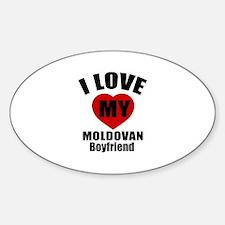 I Love My Moldova Boyfriend Sticker (Oval)