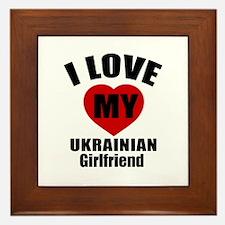 I Love My Ukraine Girlfriend Framed Tile