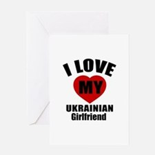 I Love My Ukraine Girlfriend Greeting Card