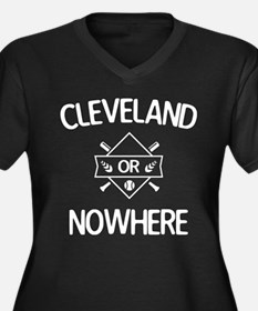 Cleveland or Nowhere Game Plus Size T-Shirt