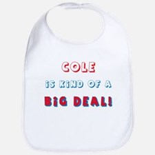 Cole Is Kind of a Big Deal Bib
