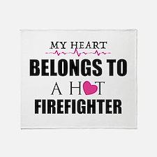 MY HEART BELONGS TO A HOT FIREFIGHTER Throw Blanke
