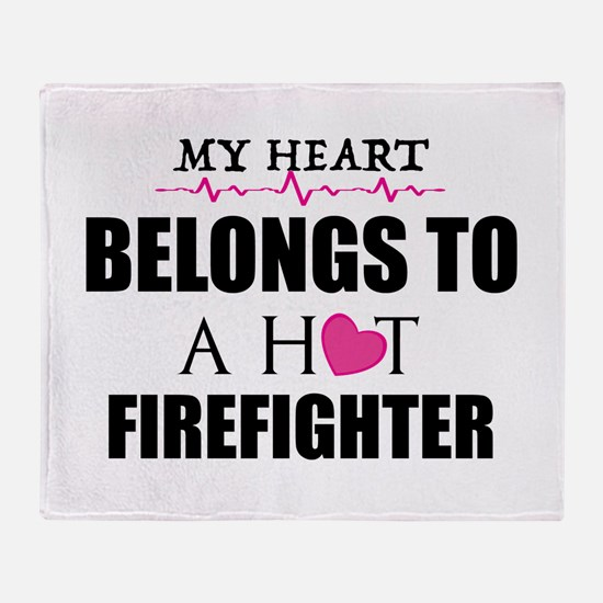 MY HEART BELONGS TO A HOT FIREFIGHTER Throw Blanke