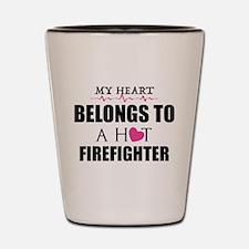 MY HEART BELONGS TO A HOT FIREFIGHTER Shot Glass