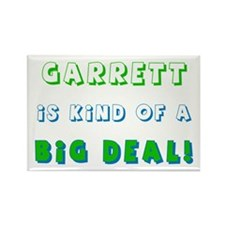 Garrett Is Kind of a Big Deal Rectangle Magnet