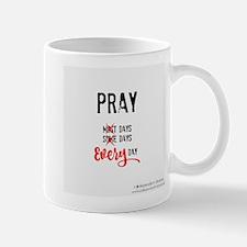 Pray Everyday Mugs