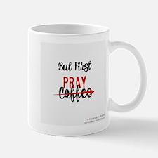 But First Pray Mugs
