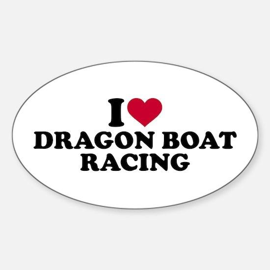 I love Dragon boat racing Sticker (Oval)
