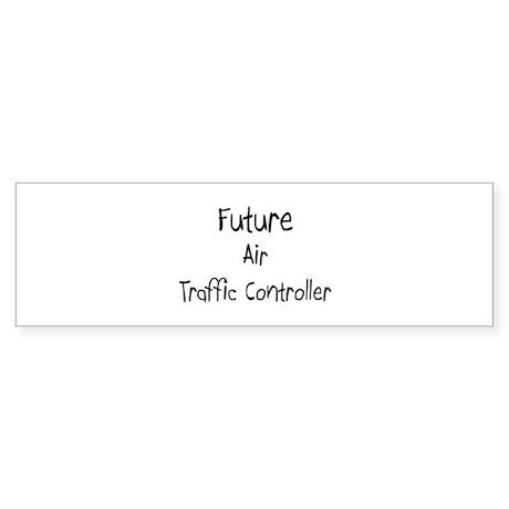 Future Air Traffic Controller Bumper Sticker
