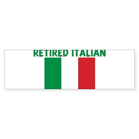 RETIRED ITALIAN Bumper Sticker