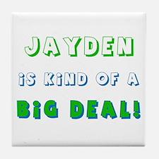 Jayden Is Kind of a Big Deal  Tile Coaster