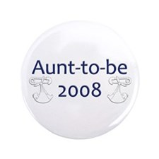 """Aunt-to-Be 2008 3.5"""" Button"""