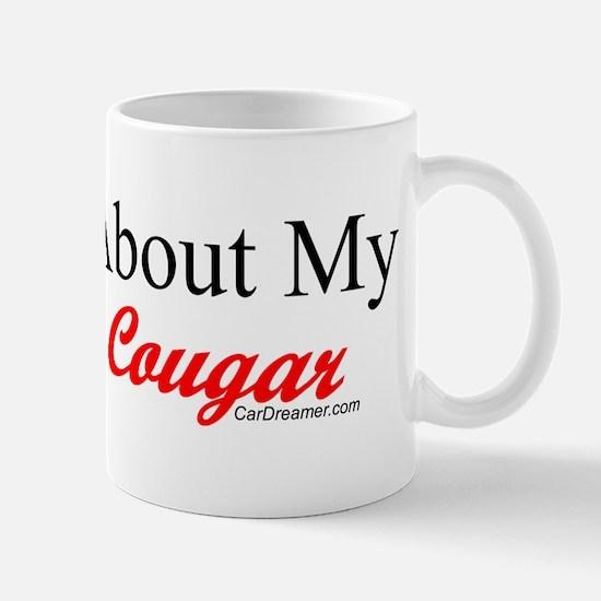 """Ask Me About My Cougar"" Mug"