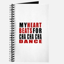 My Heart Beats For Cha cha cha Dance Desig Journal