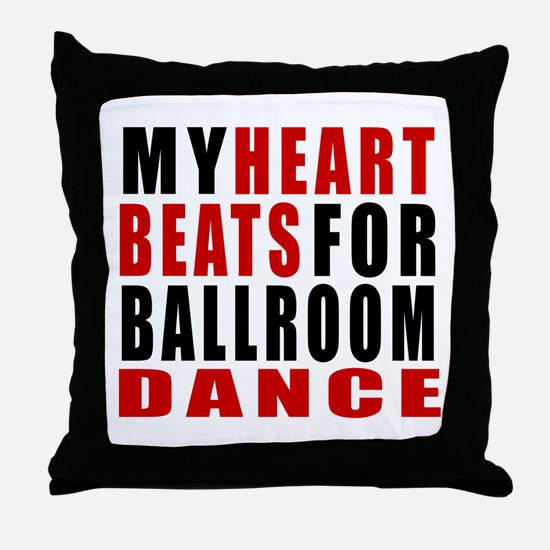 My Heart Beats For Ballroom Dance Des Throw Pillow