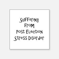 Post Election Stress Disorder Sticker