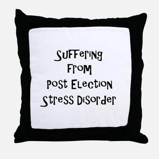Post Election Stress Disorder Throw Pillow