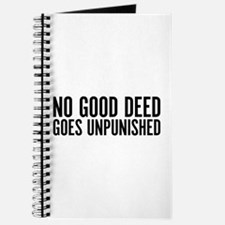 No Good Deed Goes Unpunished Journal