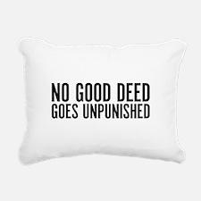 No Good Deed Goes Unpuni Rectangular Canvas Pillow