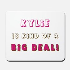 Kylie Is Kind of a Big Deal Mousepad