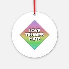 Love Trumps Hate Round Ornament