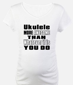 Ukulele More Awesome Shirt