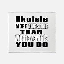 Ukulele More Awesome Throw Blanket