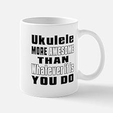 Ukulele More Awesome Mug