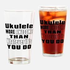 Ukulele More Awesome Drinking Glass