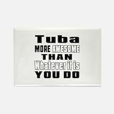 Tuba More Awesome Rectangle Magnet