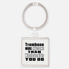 Trombone More Awesome Square Keychain
