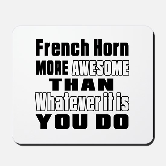 French Horn More Awesome Mousepad